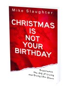 Christmas is Not Your Birthday Paperback