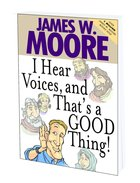 I Hear Voices, and That's a Good Thing! Paperback