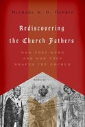 Rediscovering the Church Fathers Paperback