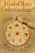 God of Many Understandings? Paperback