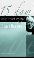 15 Days of Prayer With Henri Nouwen Paperback