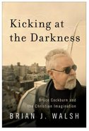 Kicking At the Darkness Paperback