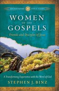 Women of the Gospels (Ancient Future Bible Study Series) Paperback