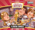 Clanging Cymbals... and the Meaning of Love (4 CDS) (#54 in Adventures In Odyssey Audio Series)