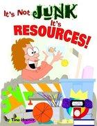 It's Not Junk, It's Resources! Paperback