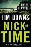 Nick of Time (Bugman Novel Series) Paperback
