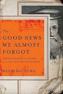 Good News We Almost Forgot (Unabridged, 7 Cds) CD