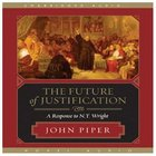 The Future of Justification (5 Cd's Unabridged) CD