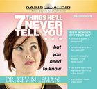 7 Things He'll Never Tell You CD
