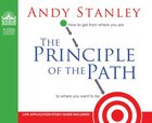 Principle of the Path, the 5 CDS: How to Get From Where You Are to Where You Want to Be (Unabridged) CD