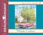 Ready to Wed (6cd Set) (Grace Chapel Inn Audio Series)