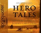 Hero Tales (Unabridged, 6 Cds) CD