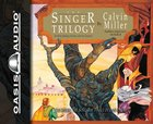 Singer Trilogy: The Singer, the Song, the Finale (Unabridged 4 Cds) CD