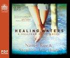 Healing Waters (Unabridged 10 CDS) (#02 in Sullivan Crisp Audiobook Series) CD