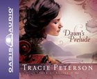 Dawn's Prelude (6 CDS) (#01 in Song Of Alaska Audiobook Series)