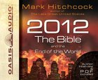 2012, the Bible, and the End of the World (Unabridged, 4 Cds)