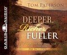Deeper, Richer, Fuller (Unabridged, 7 Cds) CD