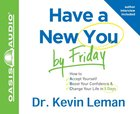 Have a New You By Friday (6 Cds, Unabridged) CD