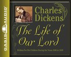 The Life of Our Lord (Unabridged, 2 Cds) CD