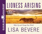 Lioness Arising: Awaken the Power of An Untamed Life (Unabridged, 5 Cds) CD