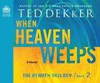 When Heaven Weeps (14 CDS Unabridged) (#2 in Martyr's Song Series) CD