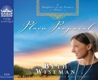 Plain Proposal (Unabridged, 7 CDS) (#05 in Daughters Of Promise Audio Series)