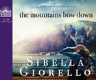 The Mountains Bow Down (10 Cds Unabridged)