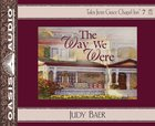 The Way We Were (6 CDS Unabridged) (Grace Chapel Inn Audio Series)