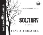 Solitary (#01 in The Solitary Tales Audiobook Series)