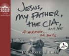 Jesus, My Father, the Cia and Me (7 Cds) CD