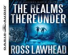 The Ancient Earth #01: Realms Thereunder (Unabridged, 11 CDS) (#01 in The Ancient Earth Trilogy Audiobook Series) CD