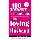 100 Answers to 100 Questions About Loving Your Husband Paperback