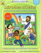 Miracles of Jesus (Grades 1-3) (Fun Faith-builders Series) Paperback