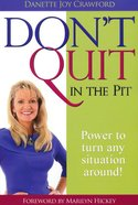 Don't Quit in the Pit Paperback