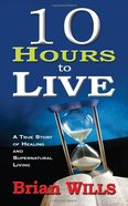 10 Hours to Live Paperback