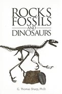 Rocks Fossils and Dinosaurs Hardback
