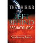 The Origins of Left Behind Eschatology (Left Behind Series) Paperback