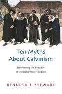 Ten Myths About Calvinism Paperback