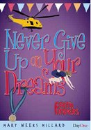 Never Give Up on Your Dreams (Faith Finders Series) Paperback