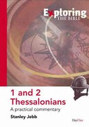 1 and 2 Thessalonians (Exploring The Bible Series)