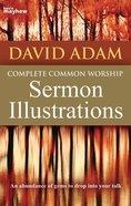 Complete Common Worship Sermon Illustrations