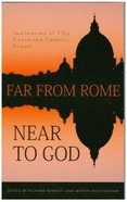 Far From Rome, Near to God (3rd Edition) Pb Large Format