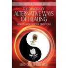 The Dangers of Alternative Ways of Healing (Truth And Freedom Series) Paperback