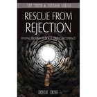 Rescued From Rejection (Truth And Freedom Series) Paperback