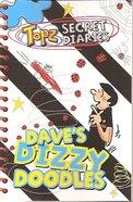 Dave's Dizzy Doodles (Topz Secret Diaries Series) Paperback