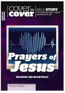 Prayers of Jesus (Cover To Cover Bible Study Guide Series) Paperback