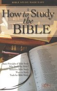 How to Study the Bible: Bible Study Made Easy (Rose Guide Series) Booklet