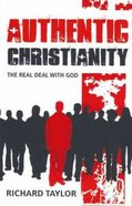Authentic Christianity: The Real Deal With God Paperback