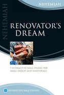 Renovator's Dream (Nehemiah) (Interactive Bible Study Series) Paperback