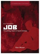 Job, Trusting God in Hard Times (Youthworks Bible Study Series)